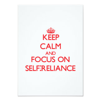 Keep Calm and focus on Self-Reliance 5x7 Paper Invitation Card