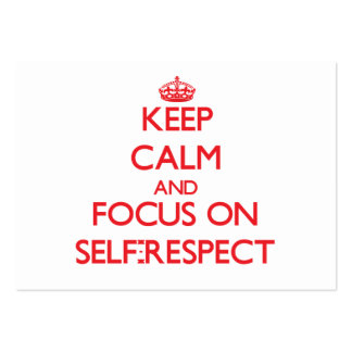 Keep Calm and focus on Self-Respect Business Cards