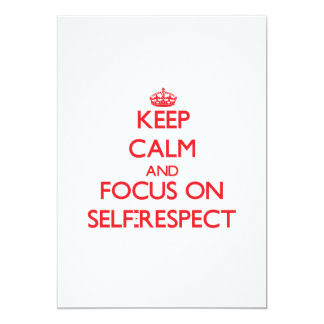 Keep Calm and focus on Self-Respect 5x7 Paper Invitation Card