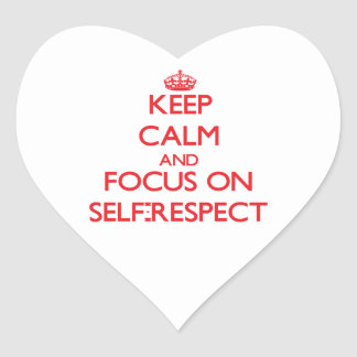Keep Calm and focus on Self-Respect Heart Sticker