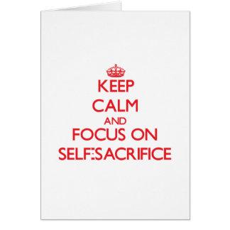 Keep Calm and focus on Self-Sacrifice Cards