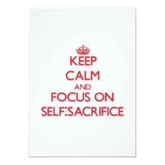 Keep Calm and focus on Self-Sacrifice Invitation