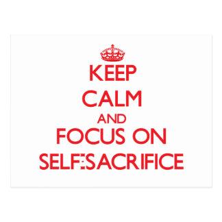Keep Calm and focus on Self-Sacrifice Post Card
