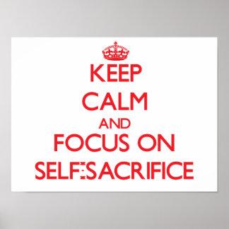 Keep Calm and focus on Self-Sacrifice Poster
