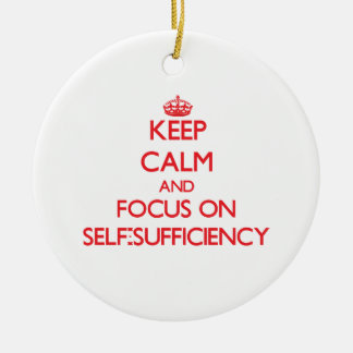 Keep Calm and focus on Self-Sufficiency Christmas Tree Ornament