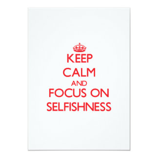 Keep Calm and focus on Selfishness Announcements