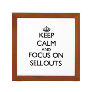Keep Calm and focus on Sellouts Pencil Holder