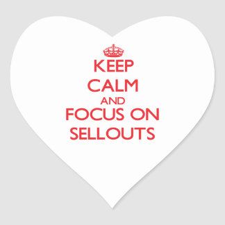 Keep Calm and focus on Sellouts Heart Sticker