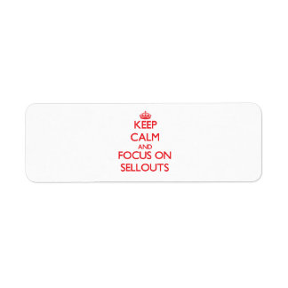 Keep Calm and focus on Sellouts Return Address Label