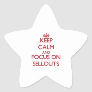 Keep Calm and focus on Sellouts Star Sticker