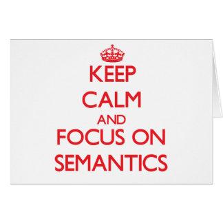 Keep Calm and focus on Semantics Greeting Card