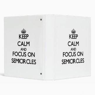 Keep Calm and focus on Semicircles Vinyl Binders
