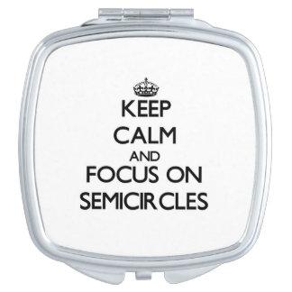 Keep Calm and focus on Semicircles Makeup Mirror