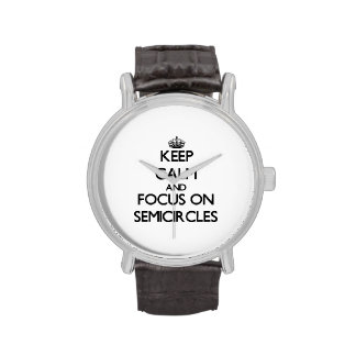 Keep Calm and focus on Semicircles Wristwatch