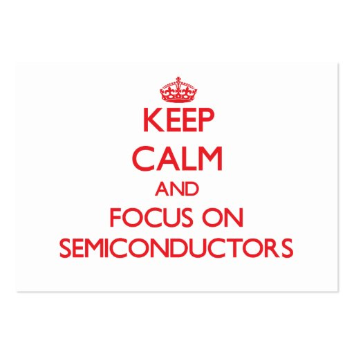 Keep Calm and focus on Semiconductors Business Cards