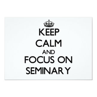 Keep Calm and focus on Seminary 5x7 Paper Invitation Card