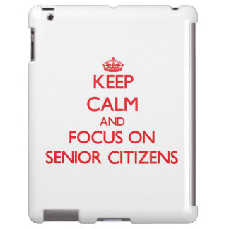 Keep Calm and focus on Senior Citizens