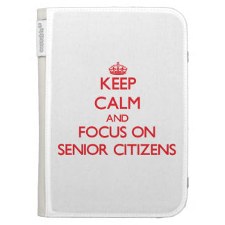 Keep Calm and focus on Senior Citizens Kindle 3G Cover