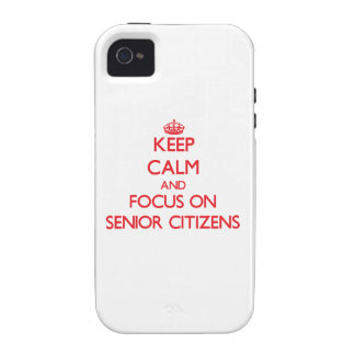 Keep Calm and focus on Senior Citizens Vibe iPhone 4 Cases