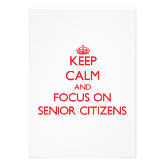 Keep Calm and focus on Senior Citizens Personalized Announcements