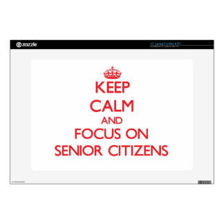 Keep Calm and focus on Senior Citizens Decals For Laptops