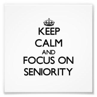 Keep Calm and focus on Seniority Photo Print