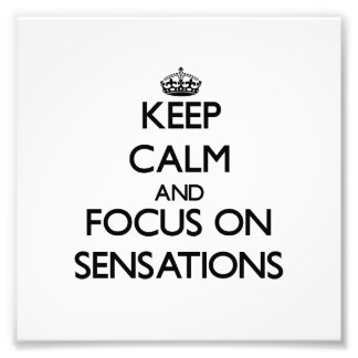 Keep Calm and focus on Sensations Photo