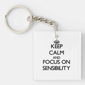 Keep Calm and focus on Sensibility Square Acrylic Key Chain