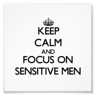 Keep Calm and focus on Sensitive Men Photo Print