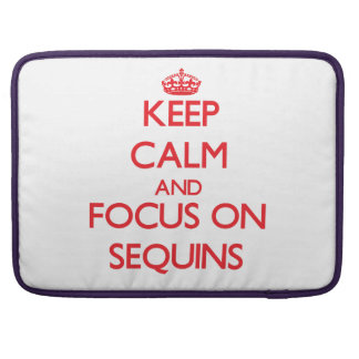 Keep Calm and focus on Sequins Sleeves For MacBook Pro