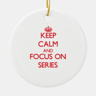 Keep Calm and focus on Series Christmas Ornament