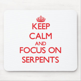 Keep Calm and focus on Serpents Mouse Pad