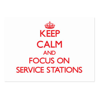 Keep Calm and focus on Service Stations Business Cards
