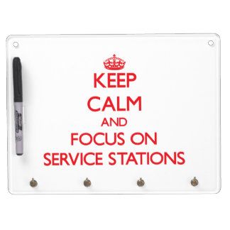 Keep Calm and focus on Service Stations Dry-Erase Board