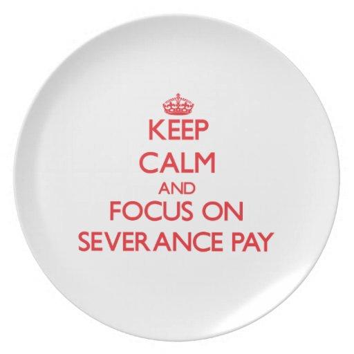 Keep Calm and focus on Severance Pay Plates