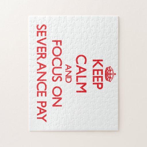 Keep Calm and focus on Severance Pay Jigsaw Puzzle