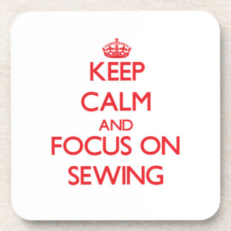 Keep calm and focus on Sewing Beverage Coaster
