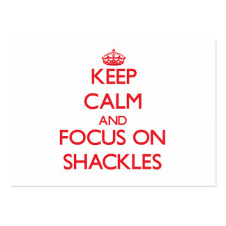 Keep Calm and focus on Shackles Business Cards