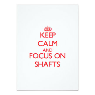 Keep Calm and focus on Shafts Announcements