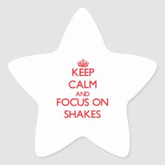 Keep Calm and focus on Shakes Stickers