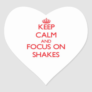 Keep Calm and focus on Shakes Sticker