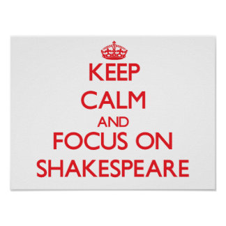 Keep Calm and focus on Shakespeare Poster