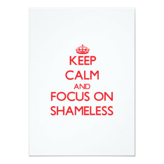 Keep Calm and focus on Shameless 5x7 Paper Invitation Card