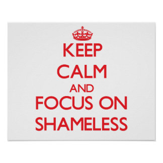 Keep Calm and focus on Shameless Poster