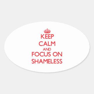 Keep Calm and focus on Shameless Oval Sticker
