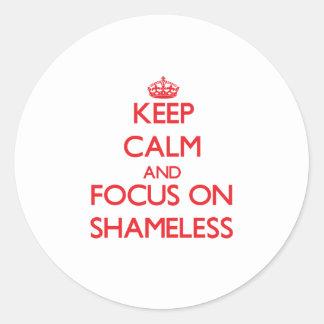 Keep Calm and focus on Shameless Sticker