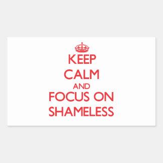 Keep Calm and focus on Shameless Rectangular Sticker