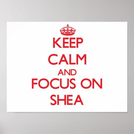 Keep Calm and focus on Shea Print