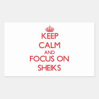 Keep Calm and focus on Sheiks Rectangular Sticker
