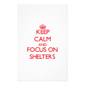 Keep Calm and focus on Shelters Personalized Stationery